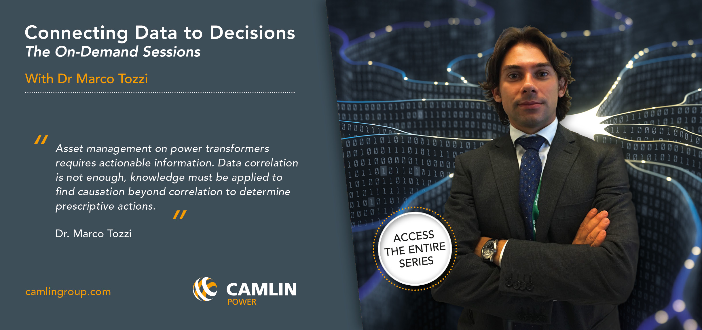 CONNECTING DATA TO DECISIONS THE ON-DEMAND SESSIONS With Dr Marco Tozzi webinar series Camlin Power transformer technology